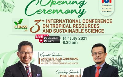 OPENING CEREMONY THE 3RD INTERNATIONAL CONFERENCE ON TROPICAL RESOURCES AND SUSTAINABLE SCIENCES (CTReSS 3.0)